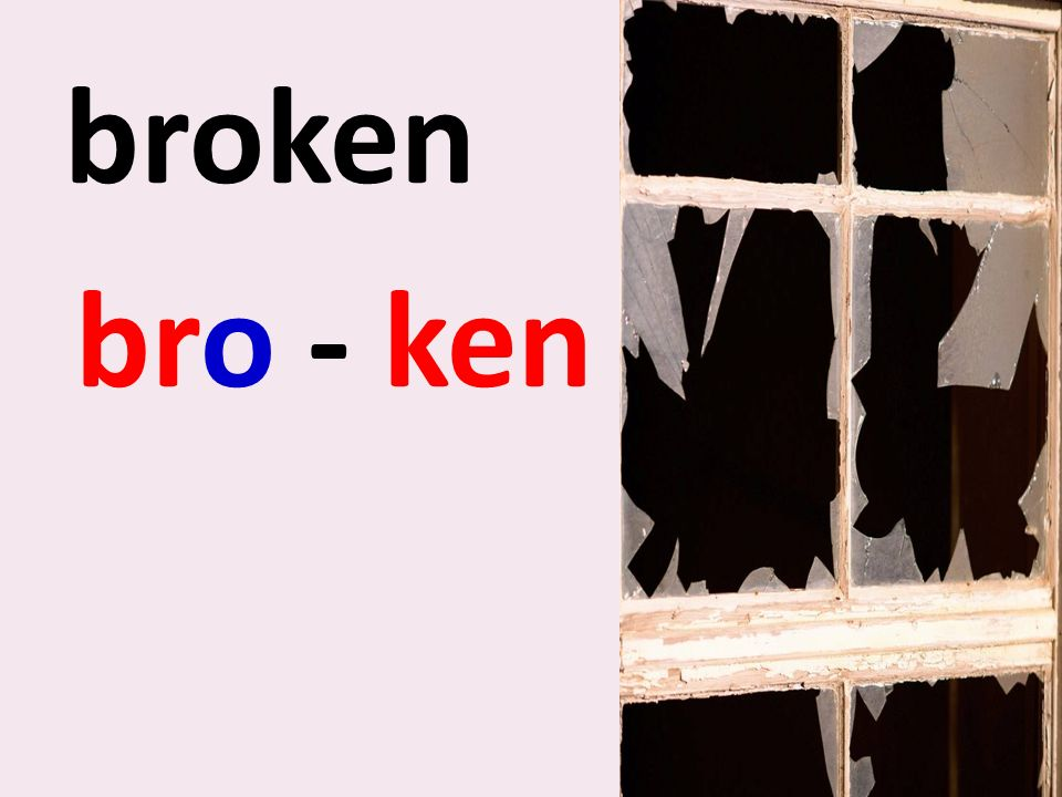 broken bro - ken