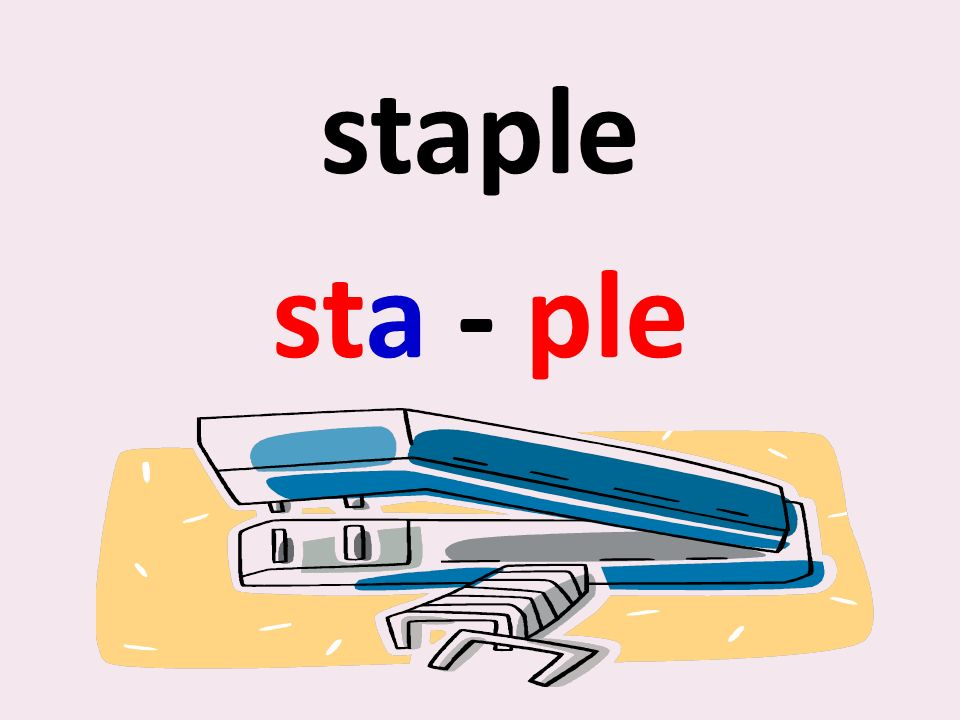 staple sta - ple