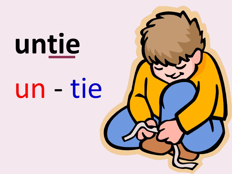 untie un - tie