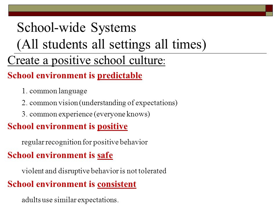 School-wide Systems (All students all settings all times)