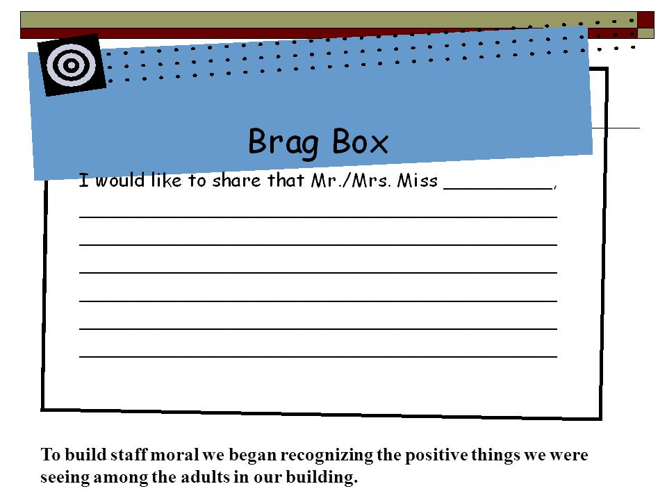 To build staff moral we began recognizing the positive things we were seeing among the adults in our building.