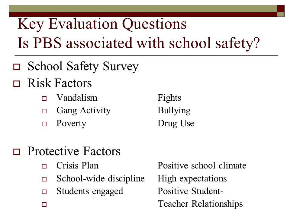 Key Evaluation Questions Is PBS associated with school safety