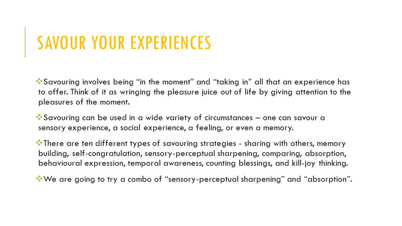 Savour your experiences