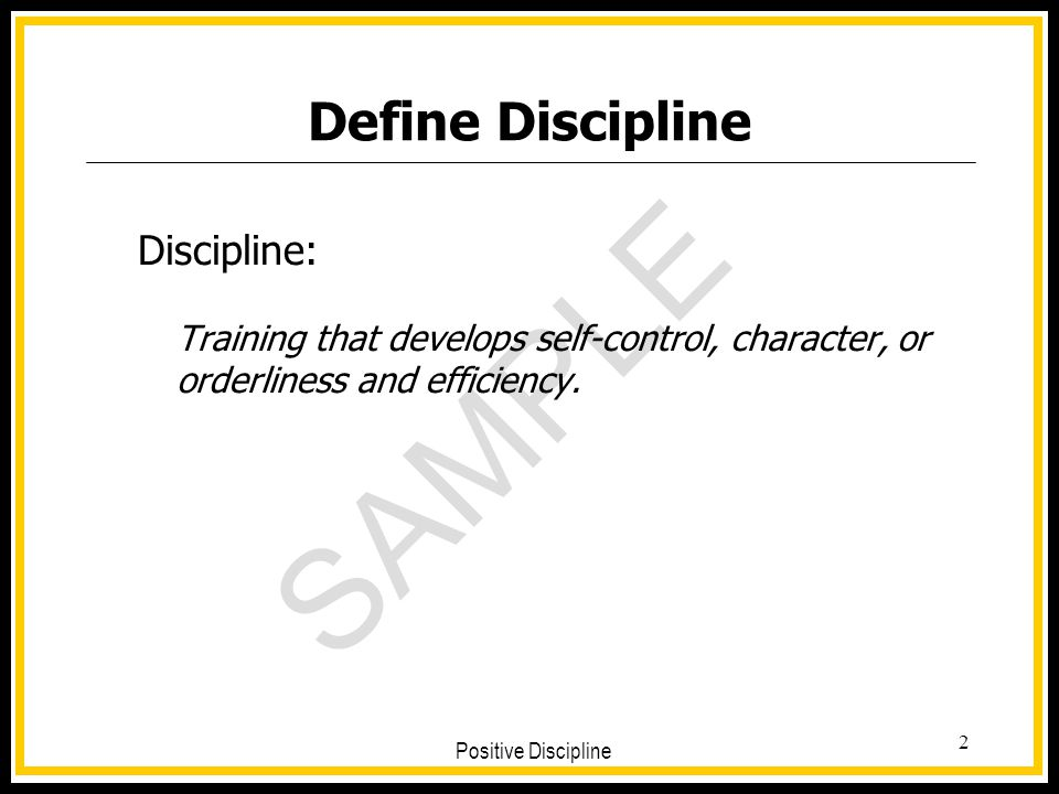 Define Discipline Discipline: