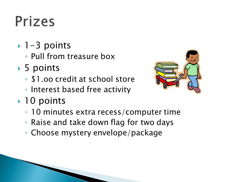 Prizes 1-3 points 5 points 10 points Pull from treasure box