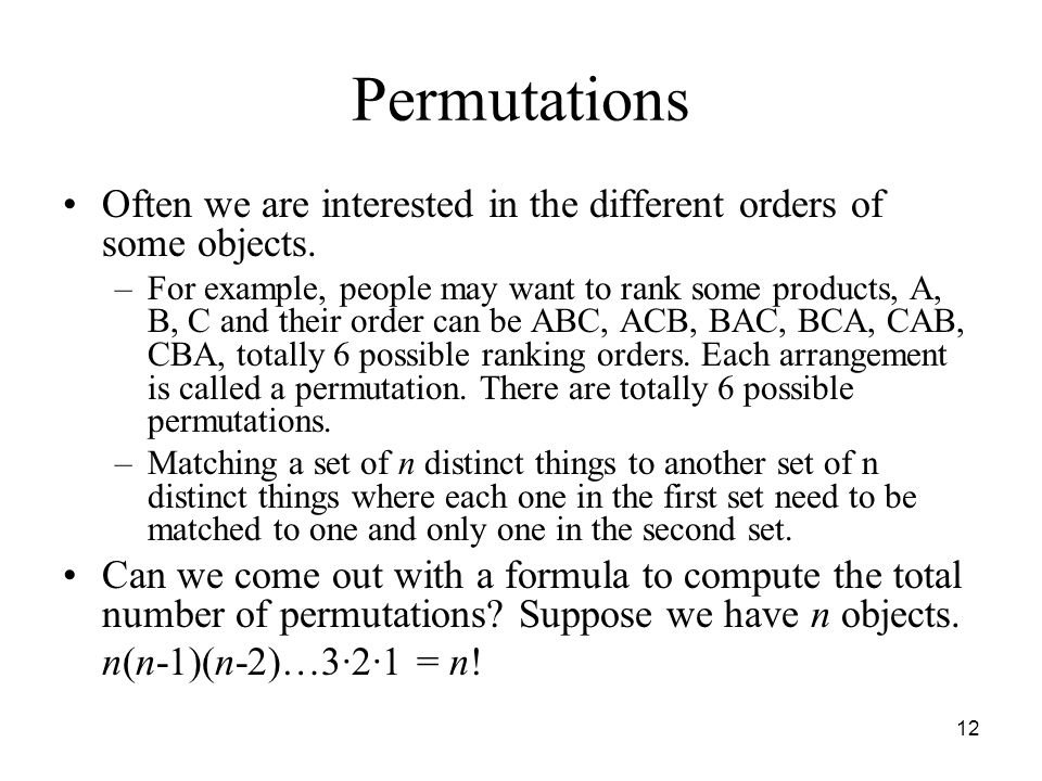 Permutations Often we are interested in the different orders of some objects.