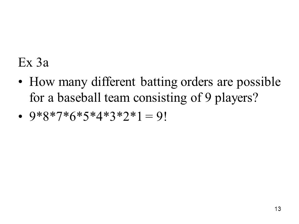 Ex 3a How many different batting orders are possible for a baseball team consisting of 9 players.