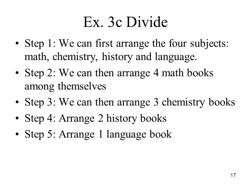 Ex. 3c Divide Step 1: We can first arrange the four subjects: math, chemistry, history and language.