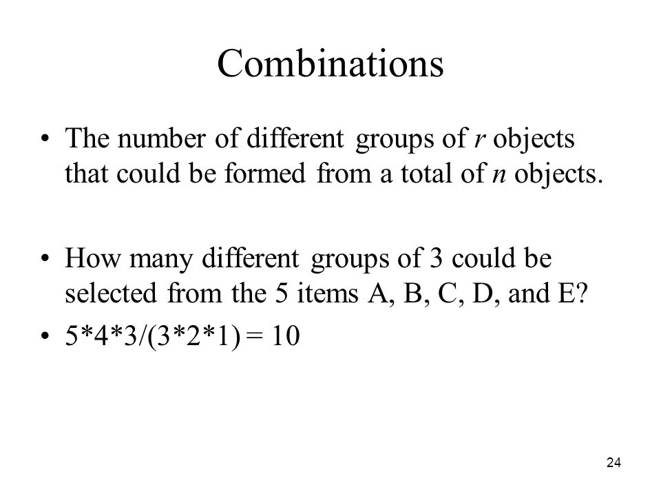Combinations The number of different groups of r objects that could be formed from a total of n objects.