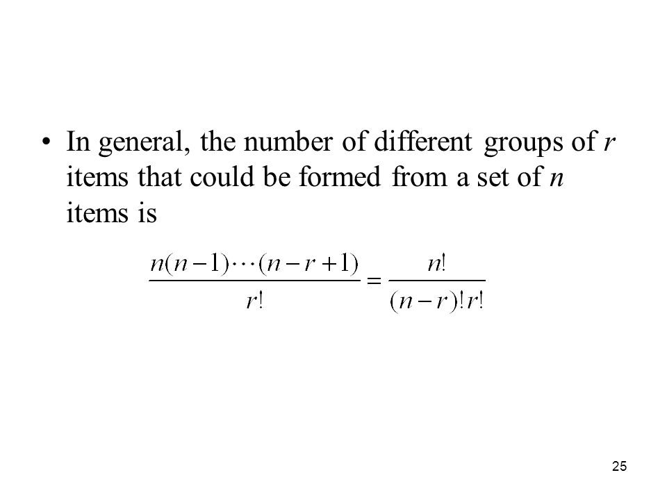 In general, the number of different groups of r items that could be formed from a set of n items is