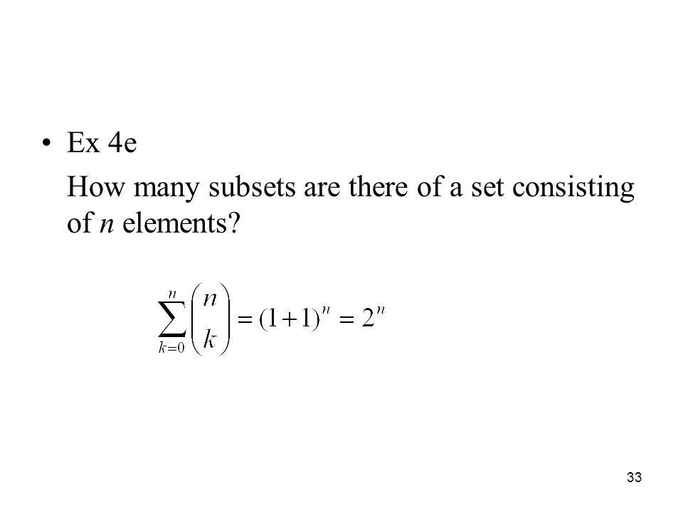 Ex 4e How many subsets are there of a set consisting of n elements