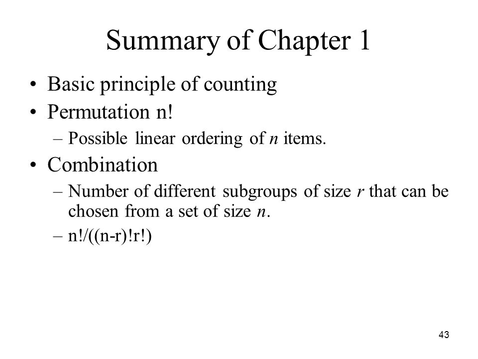 Summary of Chapter 1 Basic principle of counting Permutation n!