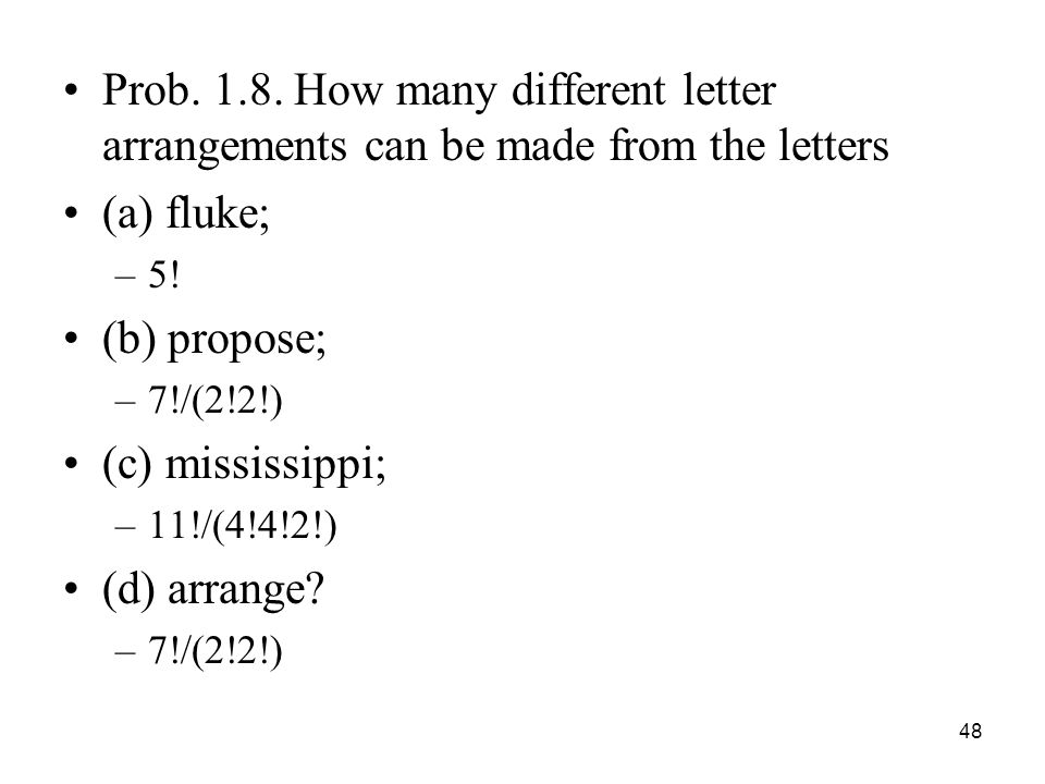 Prob. 1.8. How many different letter arrangements can be made from the letters