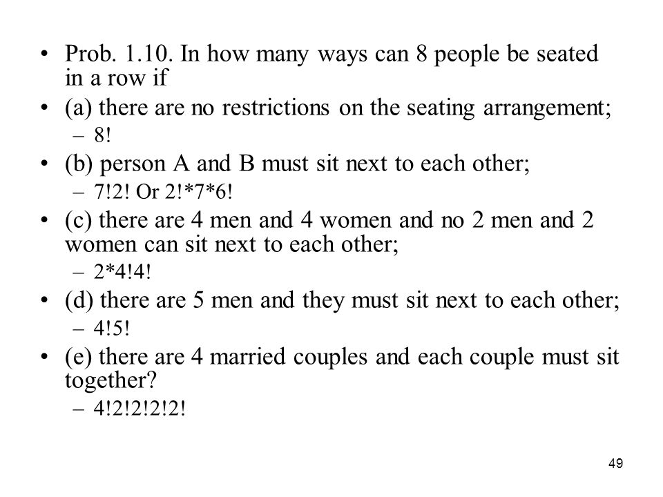 Prob. 1.10. In how many ways can 8 people be seated in a row if