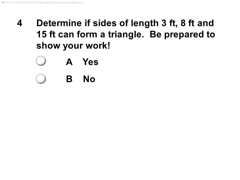Determine if sides of length 3 ft, 8 ft and