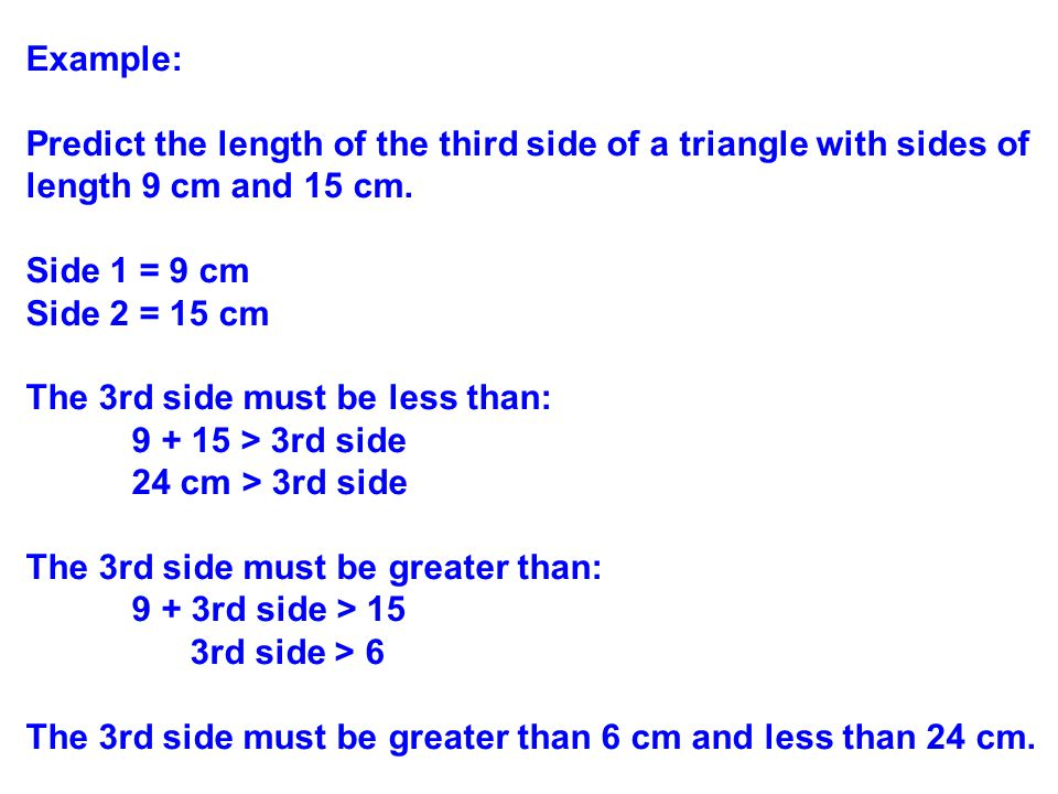 Example: Predict the length of the third side of a triangle with sides of length 9 cm and 15 cm. Side 1 = 9 cm.