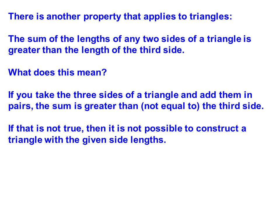 There is another property that applies to triangles: