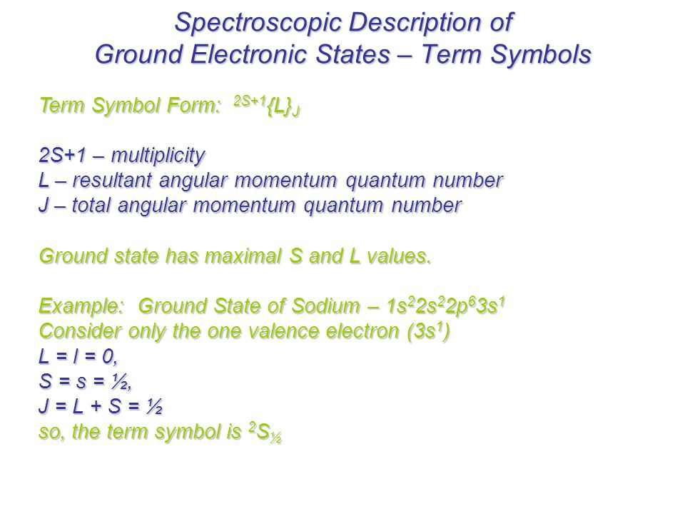 Spectroscopic Description of Ground Electronic States – Term Symbols