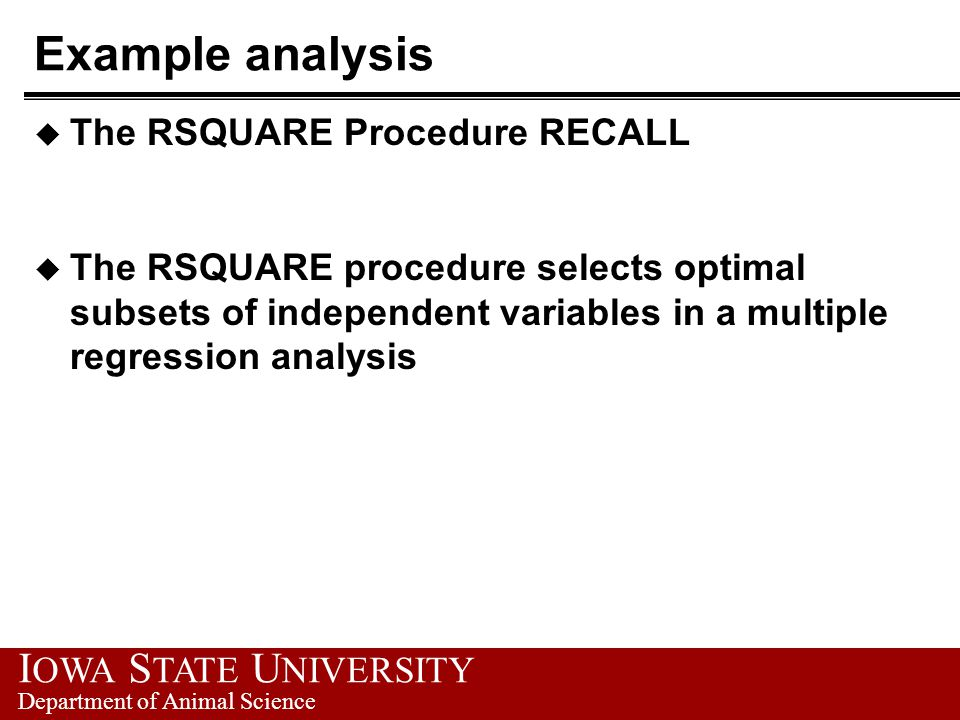 Example analysis The RSQUARE Procedure RECALL