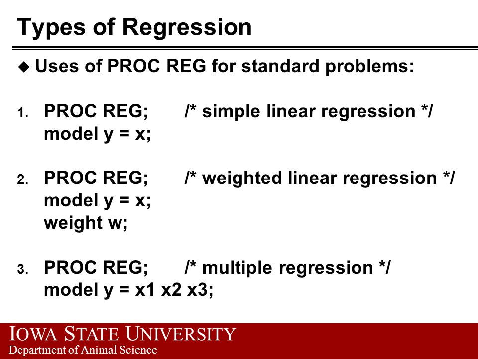 Types of Regression Uses of PROC REG for standard problems: