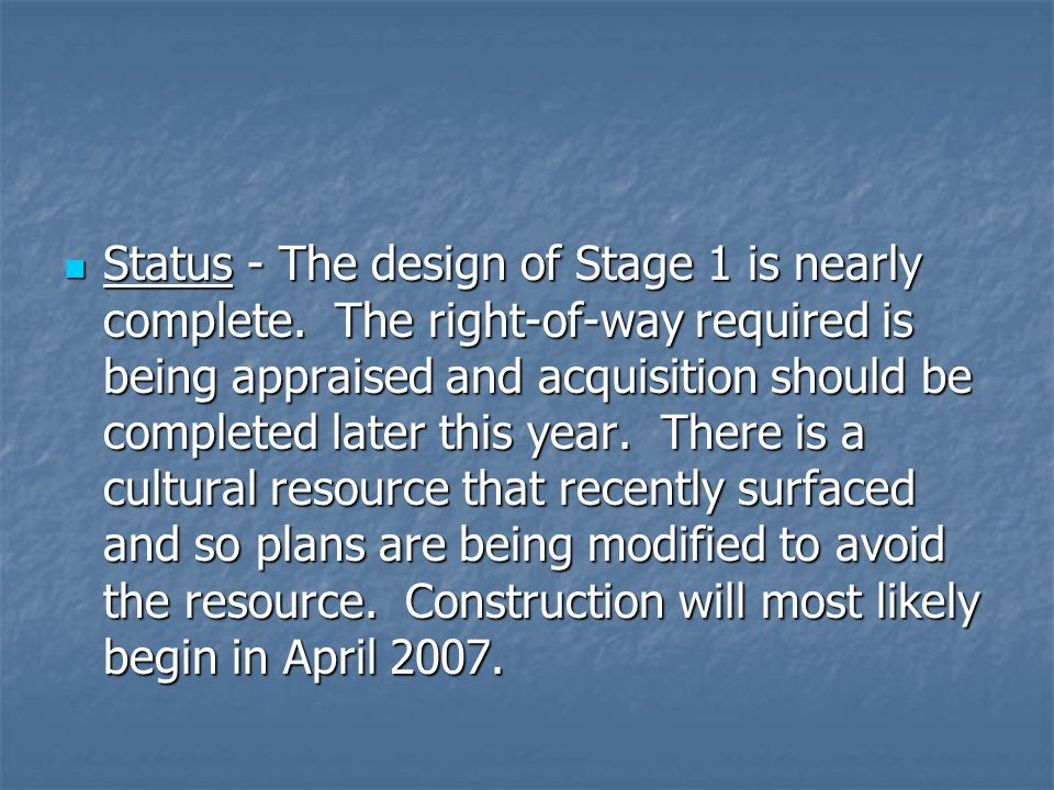 Status - The design of Stage 1 is nearly complete