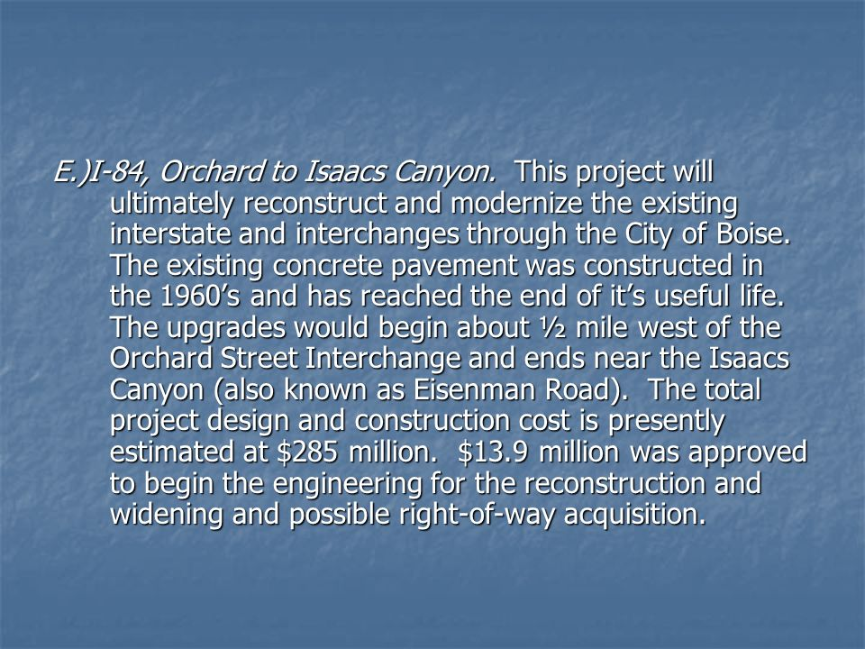 E. )I-84, Orchard to Isaacs Canyon