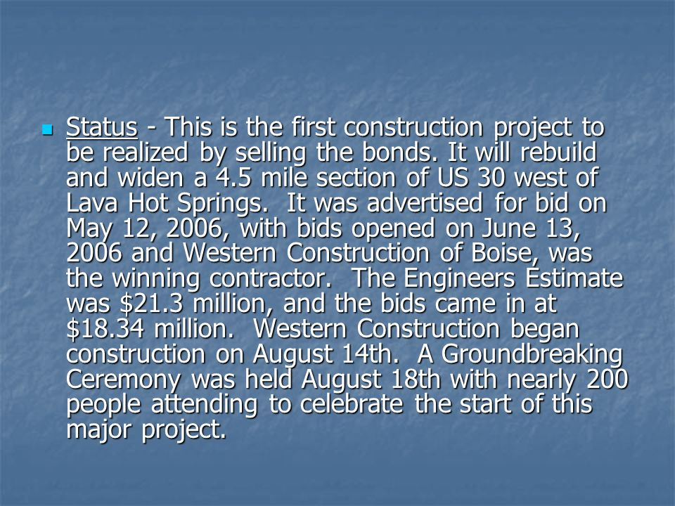 Status - This is the first construction project to be realized by selling the bonds.