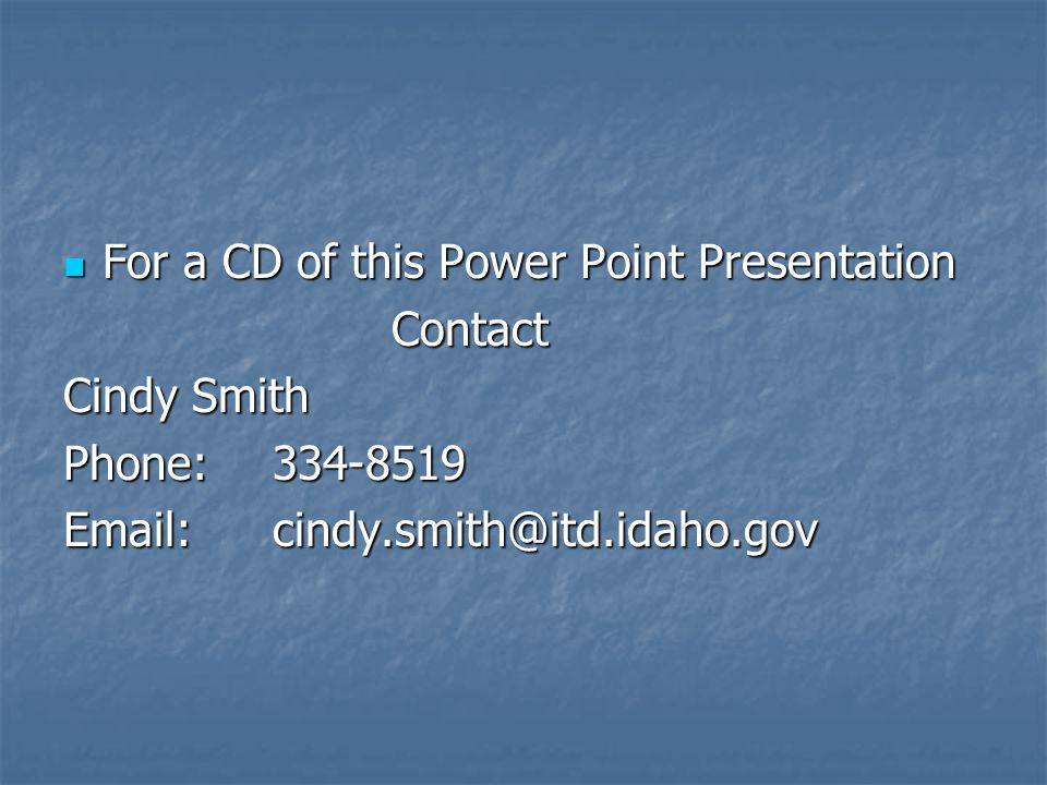 For a CD of this Power Point Presentation