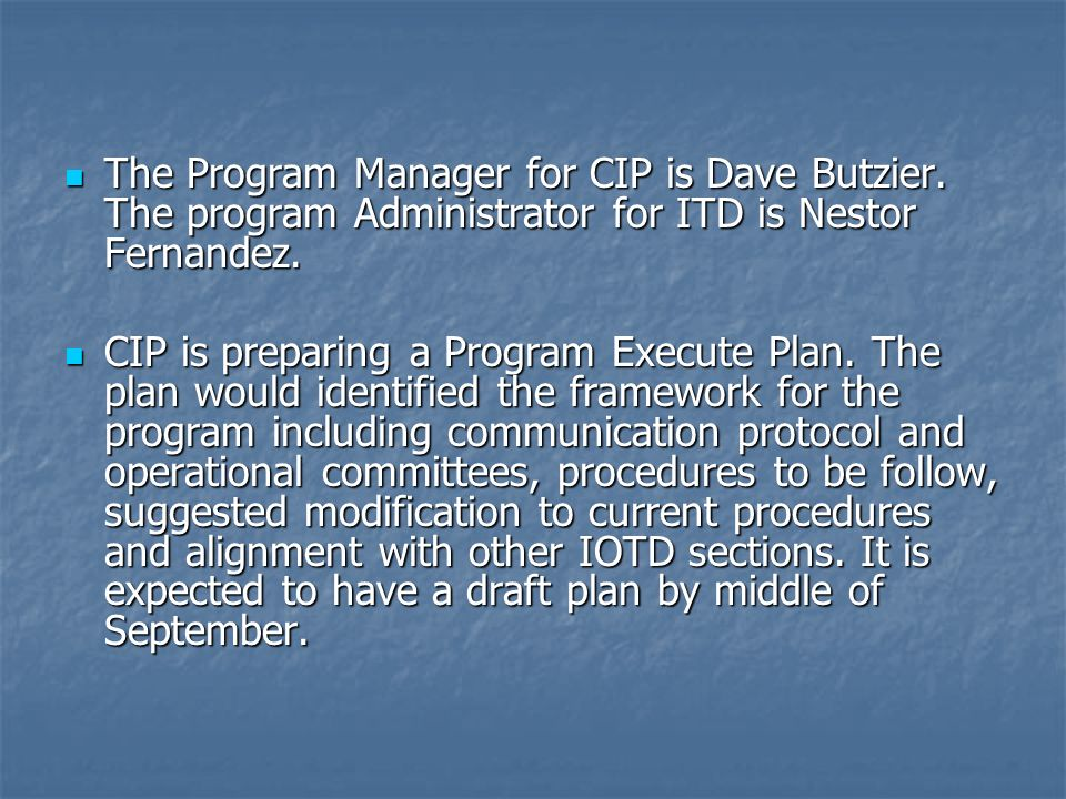 The Program Manager for CIP is Dave Butzier