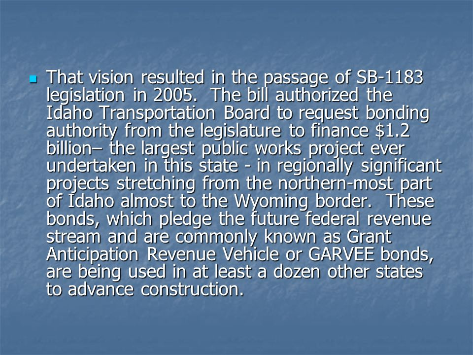 That vision resulted in the passage of SB-1183 legislation in 2005