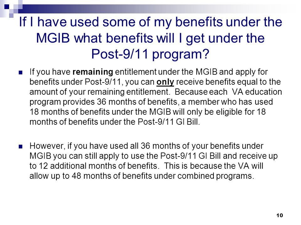 If I have used some of my benefits under the MGIB what benefits will I get under the Post-9/11 program
