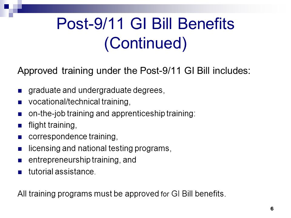 Post-9/11 GI Bill Benefits (Continued)