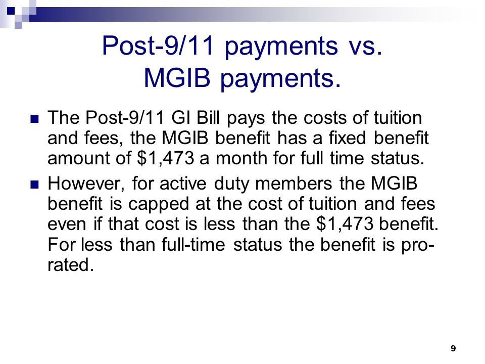Post-9/11 payments vs. MGIB payments.