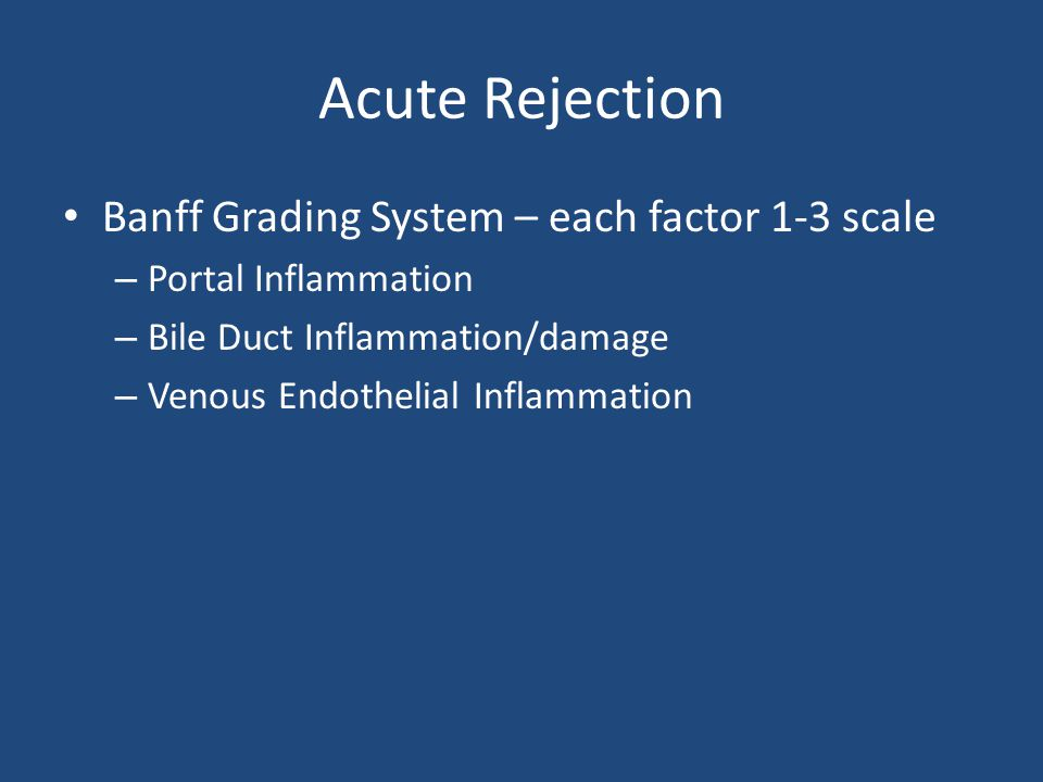 Acute Rejection Banff Grading System – each factor 1-3 scale