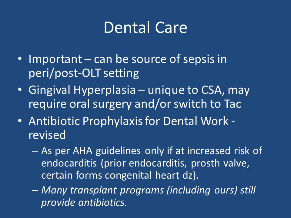Dental Care Important – can be source of sepsis in peri/post-OLT setting.