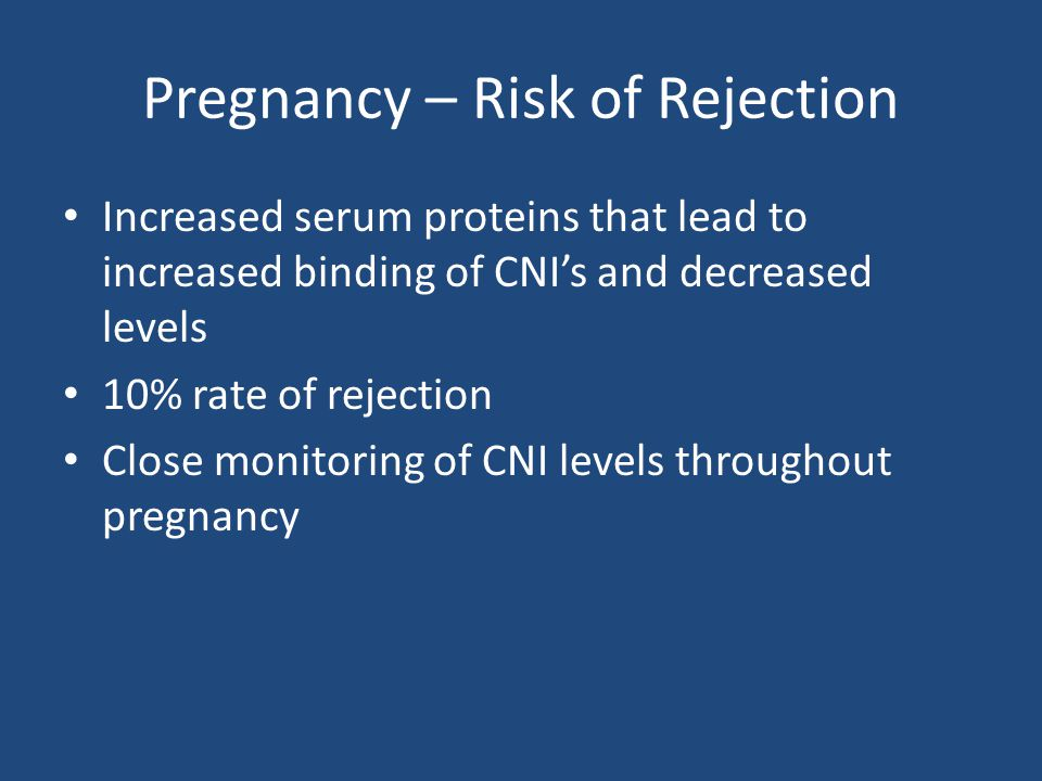 Pregnancy – Risk of Rejection