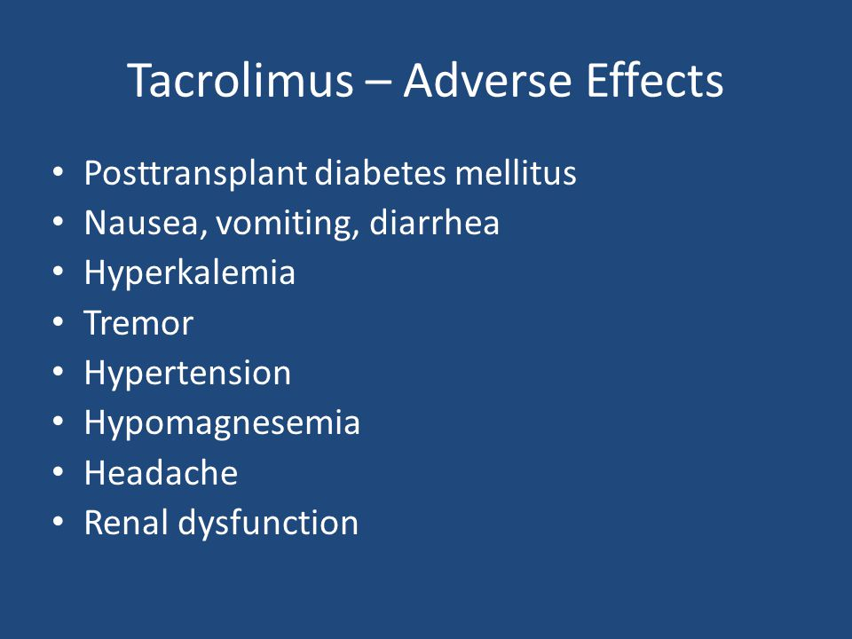 Tacrolimus – Adverse Effects