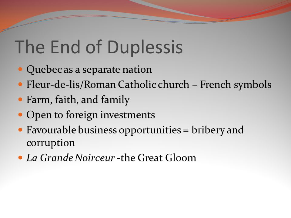 The End of Duplessis Quebec as a separate nation