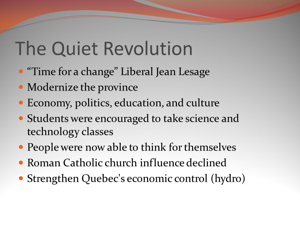 The Quiet Revolution Time for a change Liberal Jean Lesage