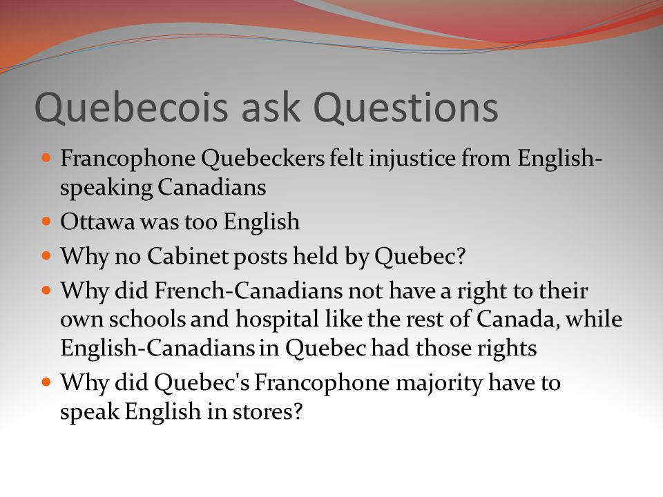 Quebecois ask Questions
