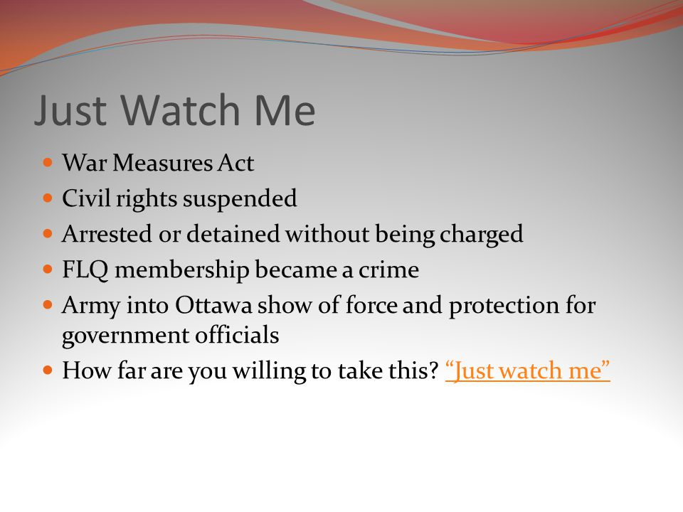 Just Watch Me War Measures Act Civil rights suspended