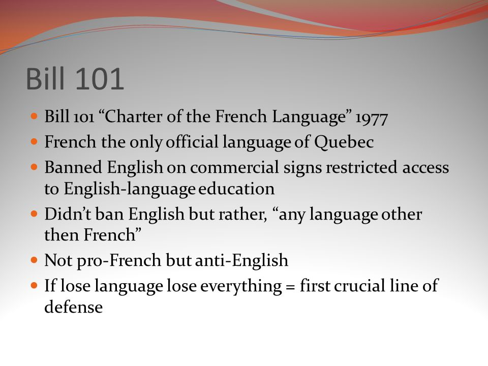 Bill 101 Bill 101 Charter of the French Language 1977