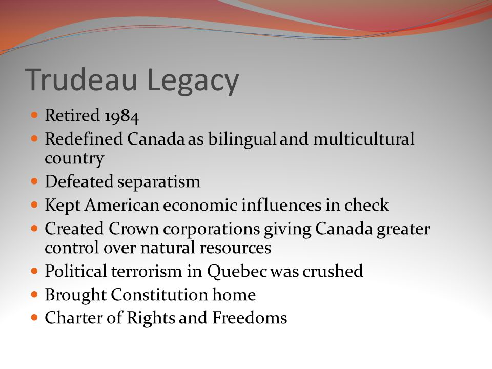 Trudeau Legacy Retired 1984