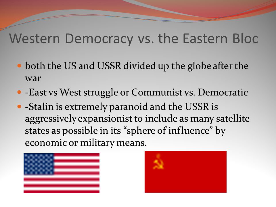 Western Democracy vs. the Eastern Bloc