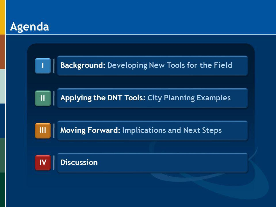 Agenda Background: Developing New Tools for the Field I