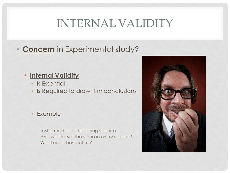 Internal validity Concern in Experimental study Internal Validity