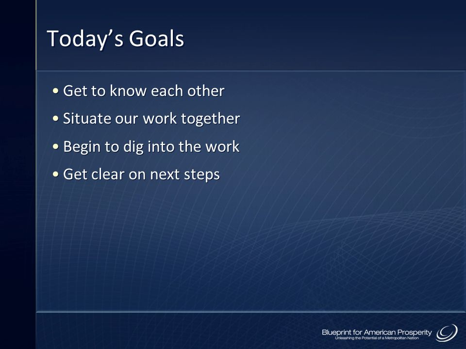 Today's Goals Get to know each other Situate our work together