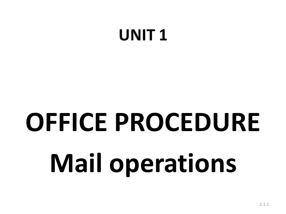 OFFICE PROCEDURE Mail operations