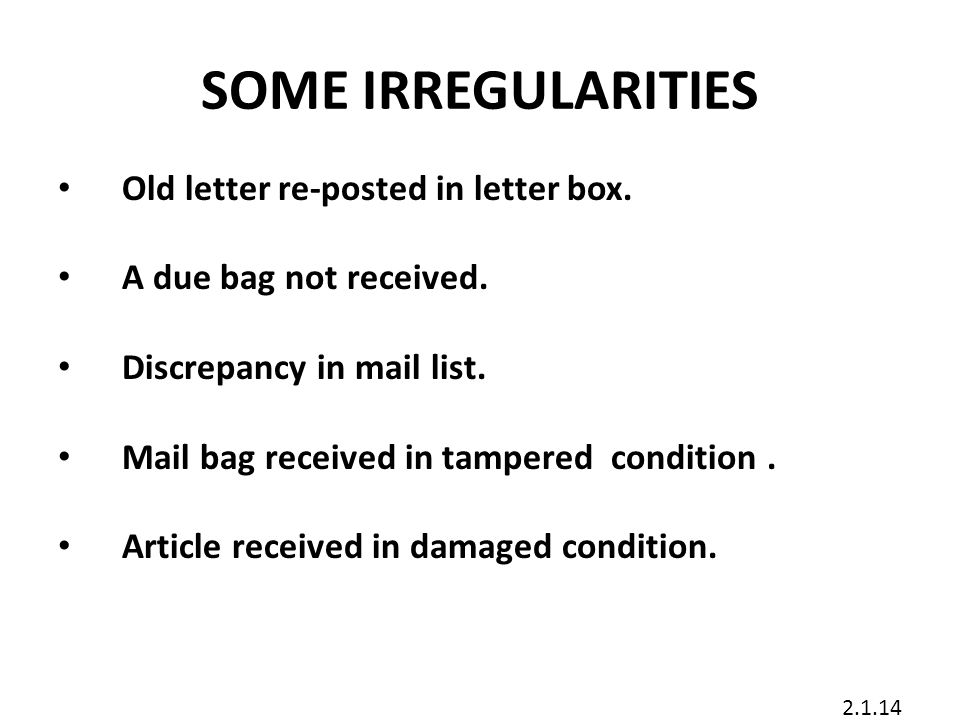 SOME IRREGULARITIES Old letter re-posted in letter box.
