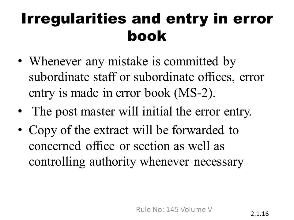 Irregularities and entry in error book